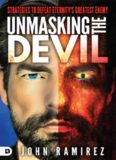 Unmasking the devil : strategies to defeat eternity's greatest enemy