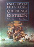 Enciclopedia de las cosas que nunca existieron: Criaturas, lugares y personas
