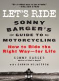 Let's ride : Sonny Barger's guide to motorcycling