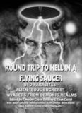 Round Trip To Hell In A Flying Saucer: UFO Parasites - Alien Soul Suckers - Invaders From Demonic