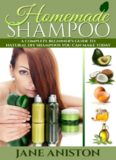 Homemade Shampoo: Beginner's Guide To Natural DIY Shampoos - Includes 34 Organic Shampoo Recipes! (Natural Hair Care, Essential Oils, DIY Recipes, Promote ... Masks, Aromatherapy, Hair loss treatment)