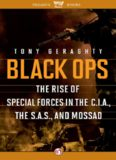 Black Ops: The Rise of Special Forces in the C.I.A., the S.A.S., and Mossad
