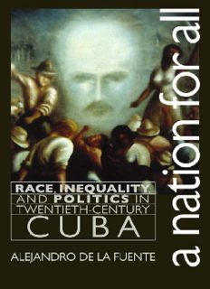A Nation for All: Race, Inequality, and Politics in Twentieth-Century Cuba (Envisioning Cuba)