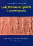 Gods, demons, and symbols of ancient Mesopotamia : an illustrated dictionary