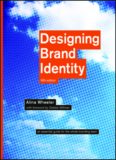 Designing brand identity : an essential guide for the entire branding team