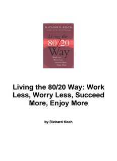 Living the 80/20 Way: Work Less, Worry Less, Succeed More, Enjoy