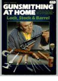 Gunsmithing at Home: Lock, Stock  Barrel