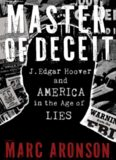 Master of Deceit- J Edgar Hoover and America in the Age of Lies