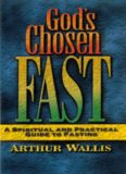 God's chosen fast : a spiritual and practical guide to fasting