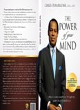 The Power Of Your Mind: Walk In Divine Excellence And Transform Your Worldthrough The Power