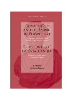 Rome, a City and Its Empire in Perspective / Rome, une cité impériale en jeu: The Impact of the Roman World Through Fergus Millar's Research / L'impact du monde romain selon Fergus Millar