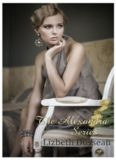 The Alexandra Series (Alexandra's Awakenings; Alexandra's Dilemma; My Darling Jocelyn; Jocelyn & Alexandra; Jocelyn's Rebellion)