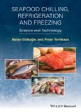 Seafood chilling, refrigeration and freezing : science and technology