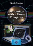 Astronomy with a Home Computer (Patrick Moore's Practical Astronomy Series)