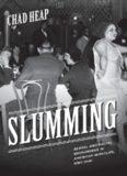 Slumming: Sexual and Racial Encounters in American Nightlife, 1885-1940 (Historical Studies of Urban America)