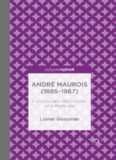 André Maurois (1885–1967): Fortunes and Misfortunes of a Moderate