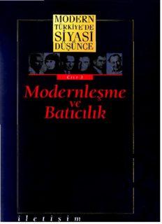 Modern Türkiye'de Siyasi Düşünce (Cilt 3: Modernleşme ve Batıcılık)