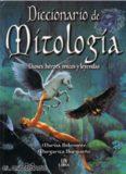 Diccionario de Mitología. Dioses, héroes, mitos y leyendas