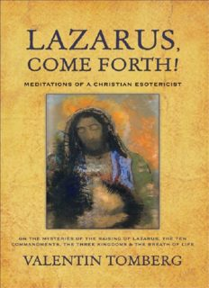 Lazarus, Come Forth!: Meditations of a Christian Esotericist on the Mysteries of the Raising of Lazarus