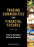 Trading Commodities and Financial Futures - A Step-by-Step Guide to Mastering the Markets
