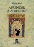 Page 1 IDRIES SHAH APRENDER A APRENDER Page 2 Aprender a aprender, escrito por el ...