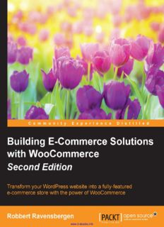 Building E-Commerce Solutions with WooCommerce, 2nd Edition: Transform your WordPress website into a fully-featured e-commerce store with the power of WooCommerce