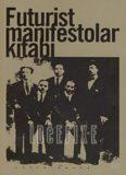 Futurist Manifestolar Kitabı - F.T. Marinetti