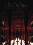 Al-Andalus : the art of islamic Spain ; [in conjunction with the Exhibition Al-Andalus: the Art of Islamic Spain, held at the Alhambra, Granada (March 18 - June 7, 1992), and the Metropolitan Museum of Art, N