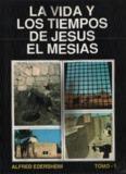 La Vida y los Tiempos de Jesús el Mesías