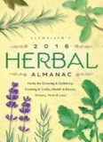Llewellyn's Herbal Almanac 2016 Herbal Almanac: Herbs for Growing & Gathering, Cooking & Crafts, Health & Beauty, History, Myth & Lore
