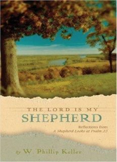 The Lord Is My Shepherd: Reflections From a Shepherd Looks at Psalm 23 by W. Phillip Keller