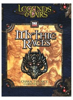 Legends & Lairs: Mythic Races - Character Race Compendium (Dungeons & Dragons   d20)