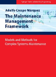 The Maintenance Management Framework: Models and Methods for Complex Systems Maintenance (Springer Series in Reliability Engineering)