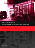 Alan Turing's Automatic Computing Engine: The Master Codebreaker's Struggle to Build the Modern