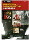 The ARRL Emergency Communication Handbook – ARRL-American Radio Relay League