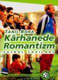 Kârhanede Romantizm - Tanil Bora