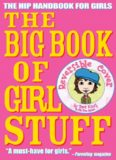 The Big Book of Girl Stuff. The Hip Handbook for Girls