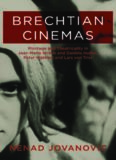 Brechtian Cinemas: Montage and Theatricality in Jean-Marie Straub and Danièle Huillet, Peter Watkins, and Lars Von Trier