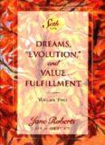Dreams, ''Evolution'' and Value Fulfillment, Vol. 2: A Seth Book