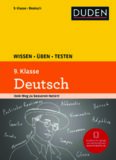 Duden. Wissen - Üben - Testen: Deutsch 9. Klasse