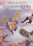 Uçuştan Uçuşa - Ursula K. Le Guin