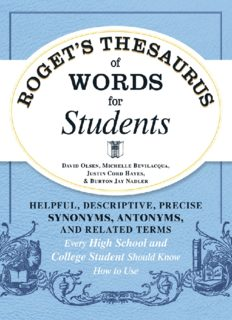 Roget's Thesaurus of Words for Students: Helpful, Descriptive, Precise Synonyms, Antonyms, and Related Terms Every High School and College Student Should Know How to Use