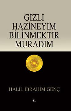 Gizli Bir Hazineyim Bilinmektir Muradım - Halil İbrahim Genç