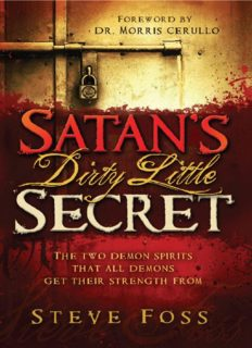 Satan's dirty little secret : the two demon spirit that all demons get their strength from
