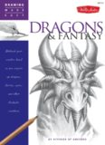 Drawing Made Easy: Dragons & Fantasy: Unleash your creative beast as you conjure up dragons, fairies, ogres, and other fantastic creatures
