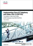 Implementing Cisco IP Telephony and Video, Part 2 (CIPTV2) Foundation Learning Guide (CCNP