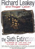 The Sixth Extinction: Patterns of Life and the Future of Humankind