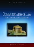 Communications Law: Liberties, Restraints, and the Modern Media (Wadsworth Series in Mass Communication and Journalism)