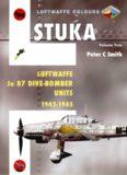 Stuka Volume Two: Luftwaffe Ju 87 Dive-Bomber Units 1942-1945 (Luftwaffe Colours)