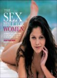Sex Bible for Women: The Complete Guide to Understanding Your Body, Being a Great Lover, and Getting the Pleasure You Want